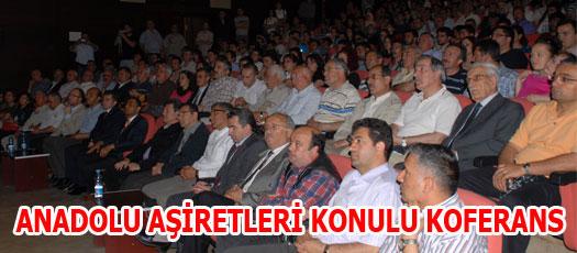 ANADOLU AŞİRETLERİ KONULU KOFERANS