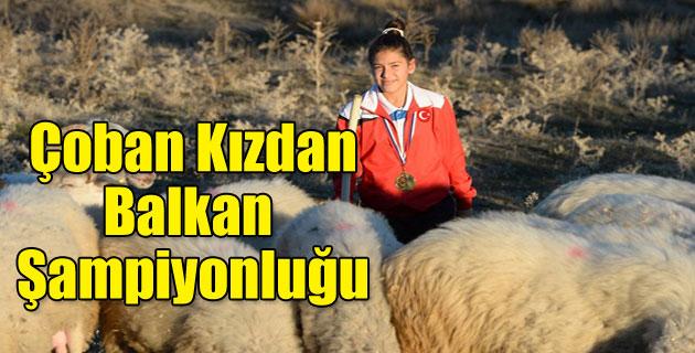 """""""Çoban kız"""" Balkan şampiyonu oldu"""