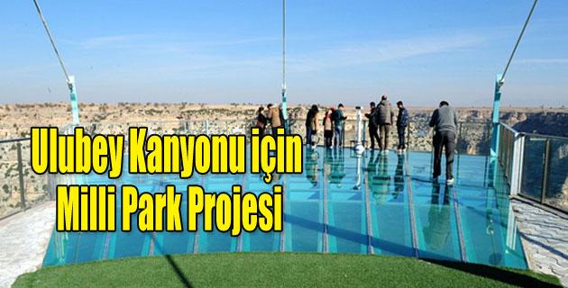 """Ulubey Kanyonu için """"milli park"""" projesi"""