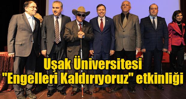 """Uşak Üniversitesi """"Engelleri Kaldırıyoruz"""" etkinliği"""