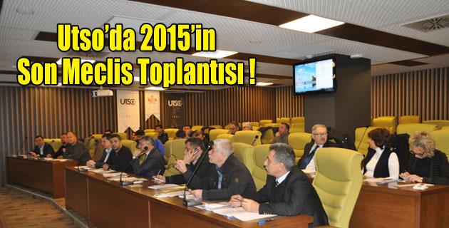 UTSO'DA 2015'İN SON MECLİS TOPLANTISI YAPILDI