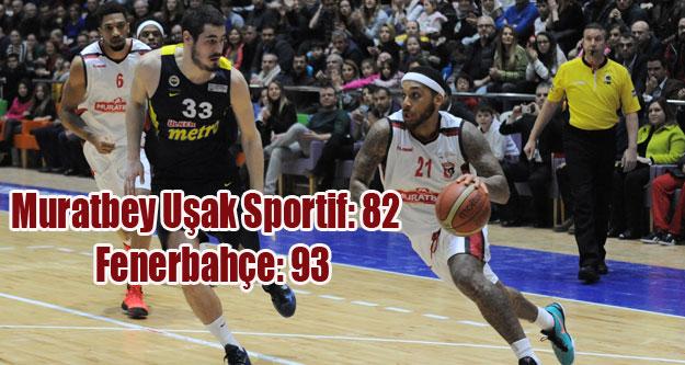 Muratbey Uşak Sportif: 82 - Fenerbahçe: 93