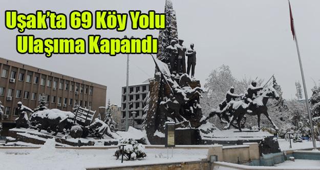 UŞAK'TA 69 KÖY YOLU ULAŞIMA KAPANDI