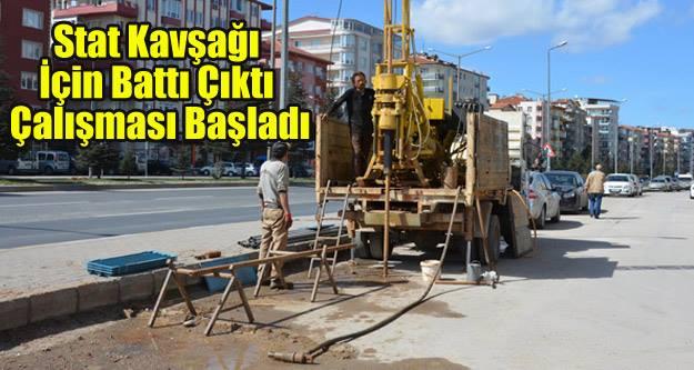 """STAT KAVŞAĞI İÇİN """"BATTI ÇIKTI ÇALIŞMASI"""" BAŞLADI"""