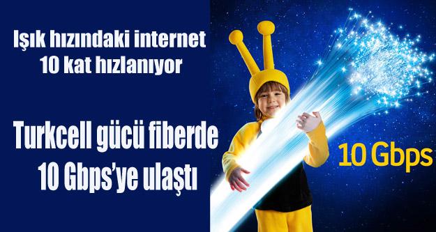 Turkcell gücü fiberde 10 Gbps'ye ulaştı