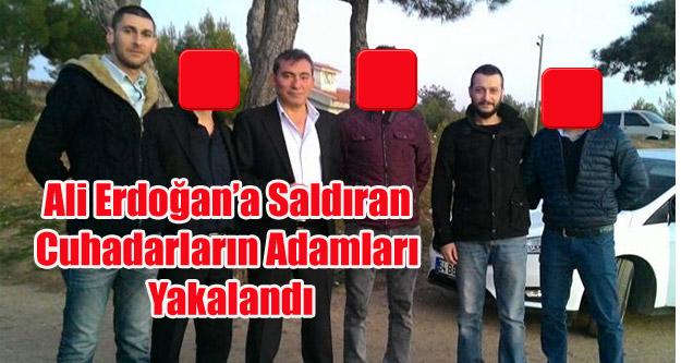 ALİ ERDOĞAN'A SALDIRAN ÇUHADARLARIN 3 ADAMI YAKALANDI