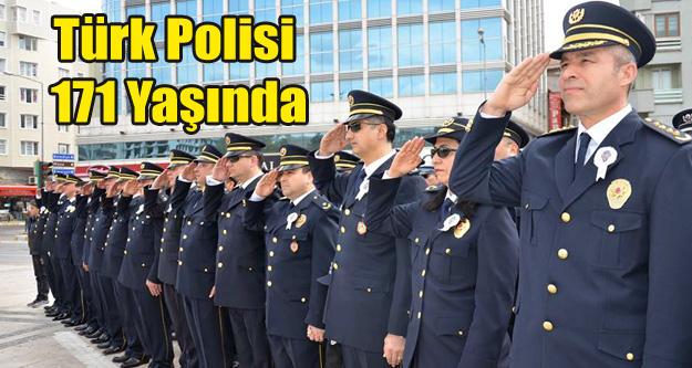 TÜRK POLİSİ 171. YAŞINI KUTLADI
