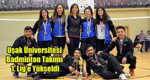 Uşak Üniversitesi Badminton Takımımız 1. Lig'e Yükseldi