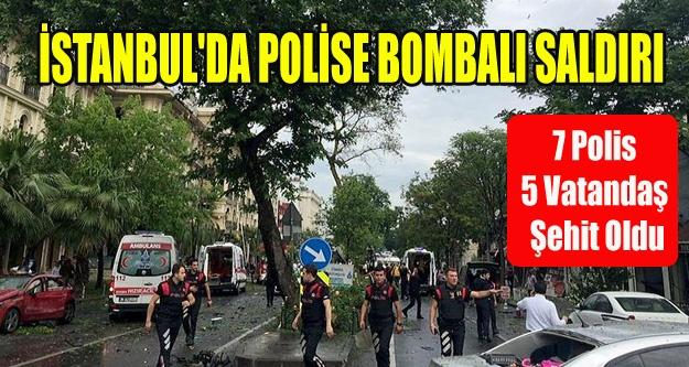 İSTANBUL'DA POLİSE BOMBALI SALDIRI 12 ŞEHİT