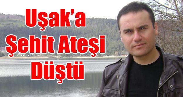 UŞAK'A CİZRE'DEN ŞEHİT ATEŞİ DÜŞTÜ