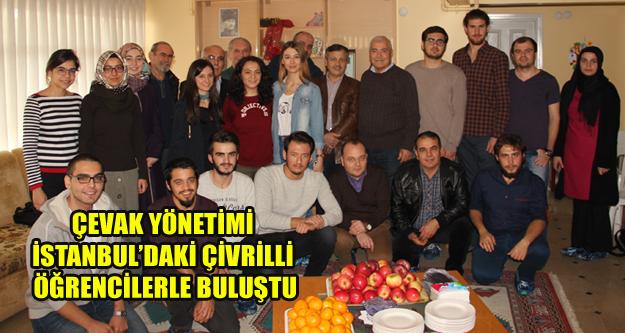 ÇEVAK YÖNETİMİ İSTANBUL'DAKİ ÇİVRİLLİ ÖĞRENCİLERLE BULUŞTU