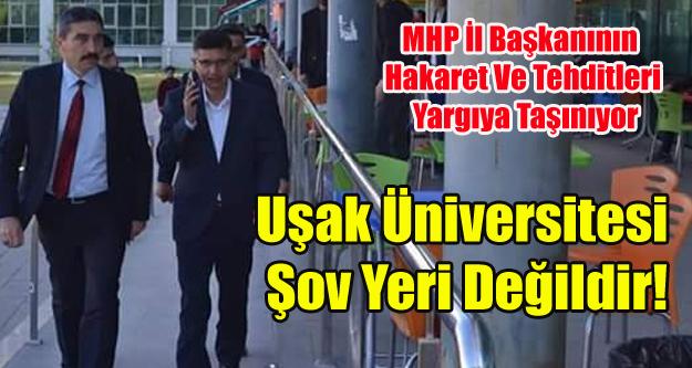 UŞAK ÜNİVERSİTESİ ŞOV YERİ DEĞİLDİR!