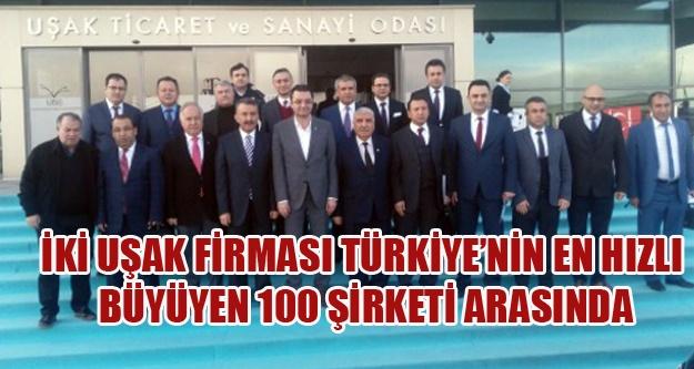 İKİ UŞAK FİRMASI TÜRKİYE'NİN EN HIZLI BÜYÜYEN 100 ŞİRKETİ ARASINDA