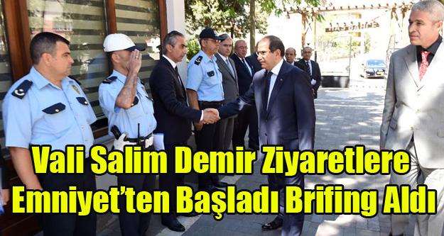 VALİ DEMİR'E EMNİYETTEN BRİFİNG