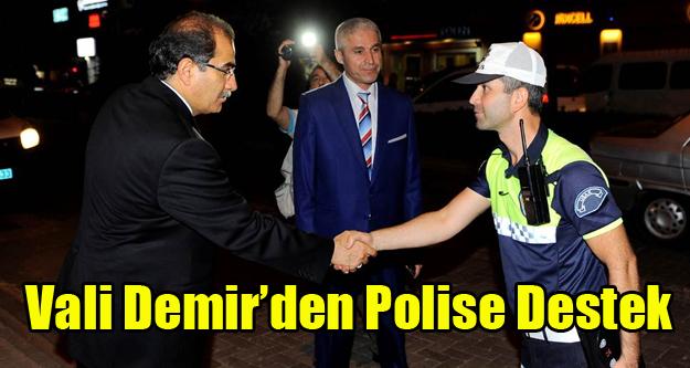 VALİ SALİM DEMİR'DEN HUZUR OPERASYONLARINA DESTEK