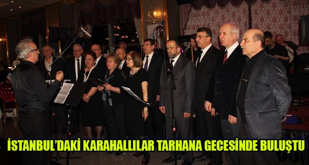 İSTANBUL'DAKİ KARAHALLILAR TARHANA GECESİNDE BULUŞTU