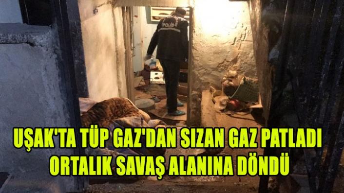 UŞAK'TA TÜPGAZ'DAN SIZAN GAZ PATLADI ORTALIK SAVAŞ ALANINA DÖNDÜ
