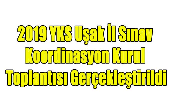 2019 YKS Uşak İl Sınav Koordinasyon Kurul Toplantısı Gerçekleştirildi
