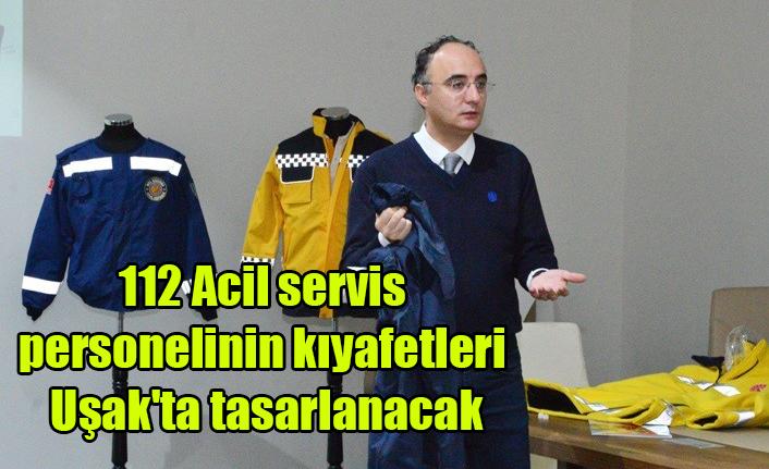 112 Acil servis personelinin kıyafetleri Uşak'ta tasarlanacak