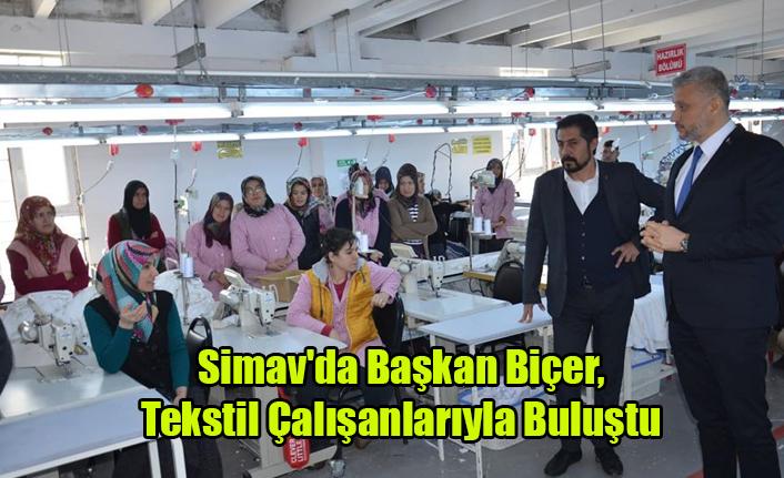 Simav'da Başkan Biçer, Tekstil Çalışanlarıyla Buluştu