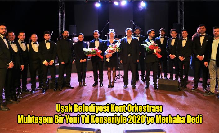 Uşak Belediyesi Kent Orkestrası Muhteşem Bir Yeni Yıl Konseriyle 2020'ye Merhaba Dedi