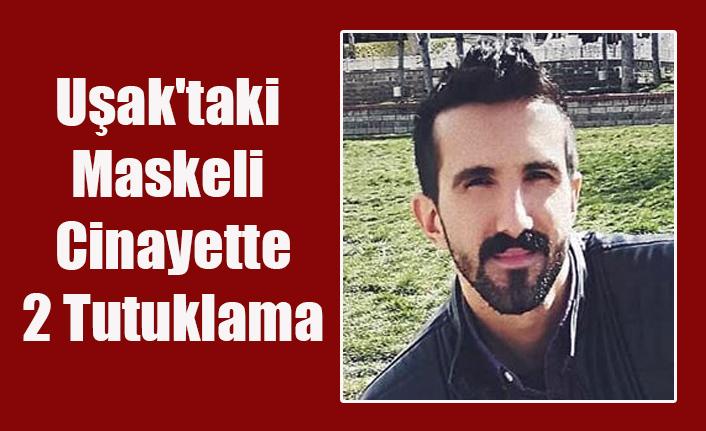 Uşak'taki Cinayetle İlgili 2 Kişi Tutuklandı