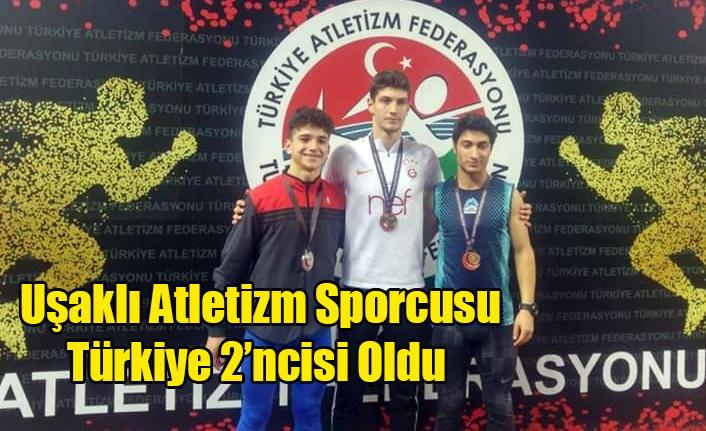 Uşaklı Atletizm Sporcusu Türkiye 2'ncisi Oldu
