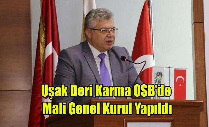 UŞAK DERİ KARMA OSB DE MALİ GENEL KURUL YAPILDI