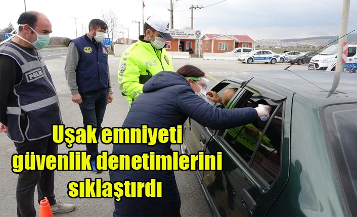 Uşak giriş ve çıkışları polis tarafından kontrol altında