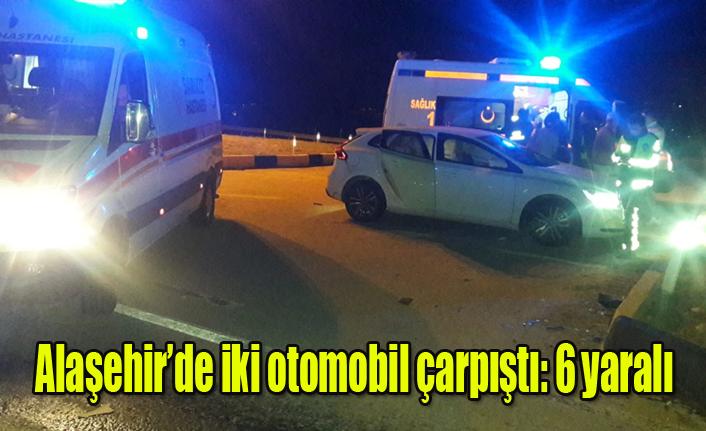 Alaşehir'de İki Otomobil Çarpıştı: 6 Yaralı