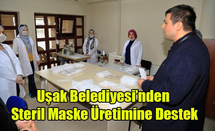 Uşak Belediyesi'nden Steril Maske Üretimine Destek