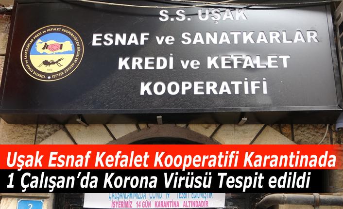 Uşak Esnaf Kefalet Kooperatifi Karantinaya Alındı
