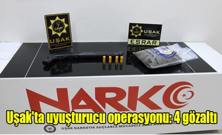 Uşak'ta uyuşturucu operasyonu: 4 gözaltı