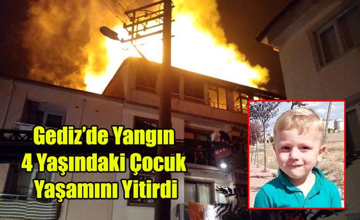Gediz'de Ev Yangını 4 Yaşındaki Çocuk Yaşamını Yitirdi