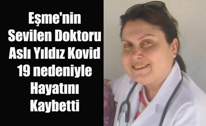 Eşme'nin Sevilen Doktoru Aslı Yıldız Kovid 19 dan Hayatını Kaybetti