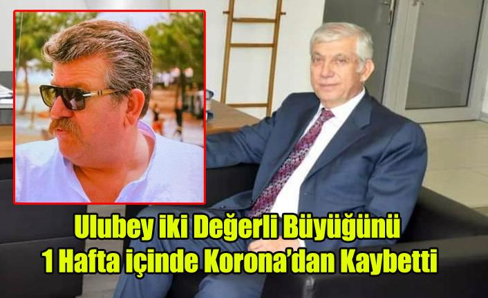 Ulubey İki Değerli Büyüğünü Korona'dan Kaybetti