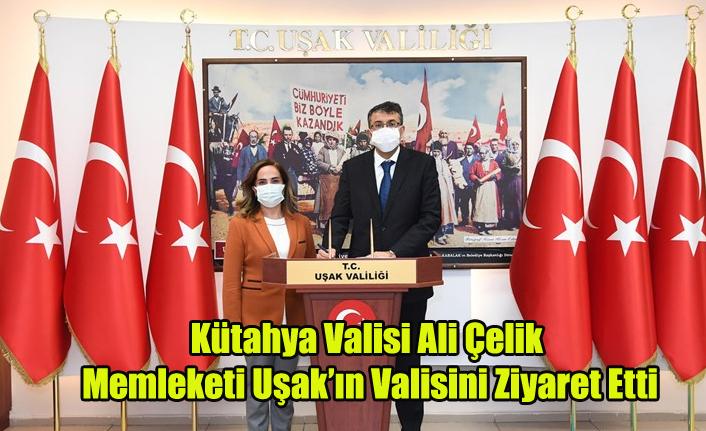 Kütahya Valisi Ali Çelik Memleketi Uşak'ın Valisini Ziyaret Etti