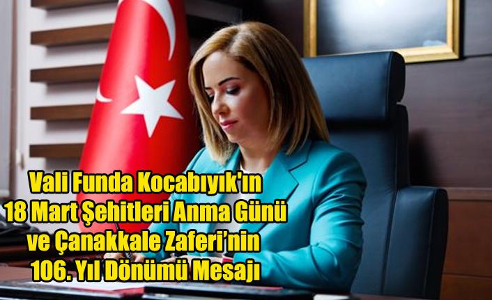 Vali Funda Kocabıyık'ın 18 Mart Şehitleri Anma Günü ve Çanakkale Zaferi'nin 106. Yıl Dönümü Mesajı