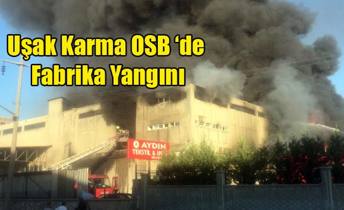 Uşak Karma OSB de Fabrika Yangını
