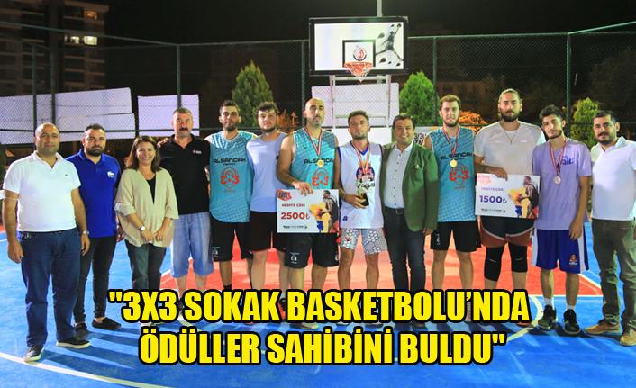 """""""3X3 SOKAK BASKETBOLU'NDA ÖDÜLLER SAHİBİNİ BULDU"""""""