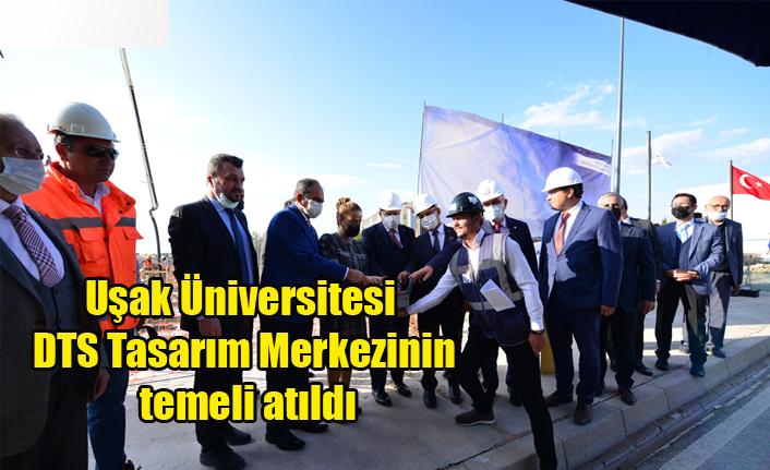 Uşak Üniversitesi DTS Tasarım Merkezinin temeli atıldı