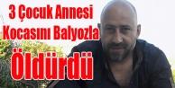 UŞAK'TA 3 ÇOCUK ANNESİ, KOCASINI BALYOZLA ÖLDÜRDÜ