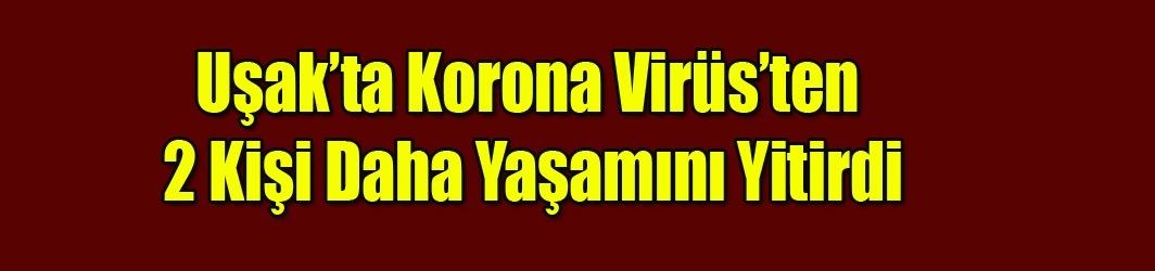 Uşak'ta Korona Virüsünden 2 Kişi Daha Yaşamını Yitirdi