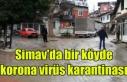 Simav'da bir köyde korona virüs karantinası