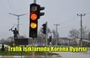 Trafik Işıklarında Korona Uyarısı