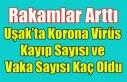 UŞAK'TA KORONAVİRÜSTEN ÖLENLERİN VE VAKALARIN...