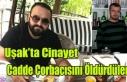 UŞAK'TA CİNAYET, CADDE ÇORBACISINI ÖLDÜRDÜLER