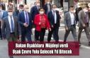BAKAN MÜJDEYİ VERDİ: UŞAK ÇEVRE YOLU GELECEK...