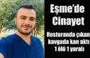 Eşme'de Restoranda çıkan kavgada kan aktı;...