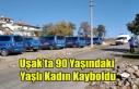 UŞAK'TA 90 YAŞINDAKİ KADIN KAYBOLDU, AFAD...